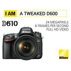 Nikon D610 – I AM A TWEAKED D600