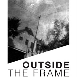 Exhibition: Outside the Frame